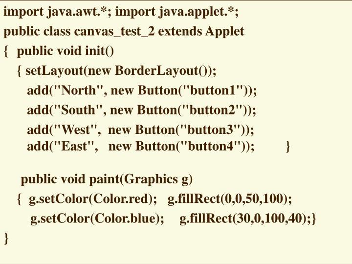 import java.awt.*; import java.applet.*;