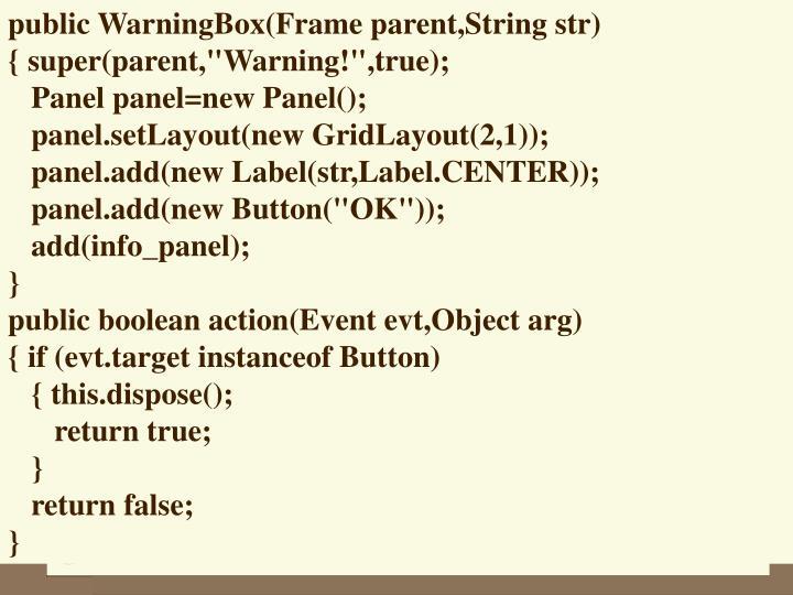 public WarningBox(Frame parent,String str)
