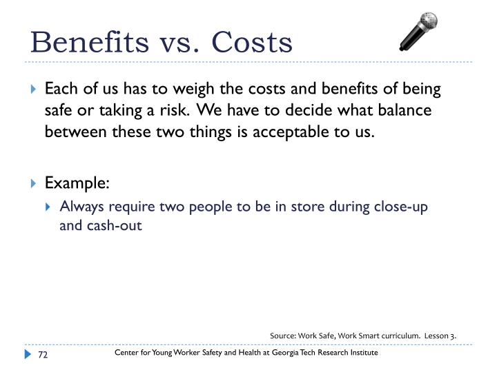 Benefits vs. Costs