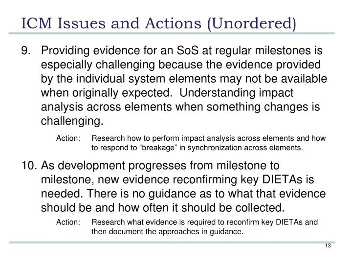Providing evidence for an SoS at regular milestones is especially challenging because the evidence provided by the individual system elements may not be available when originally expected.  Understanding impact analysis across elements when something changes is challenging.