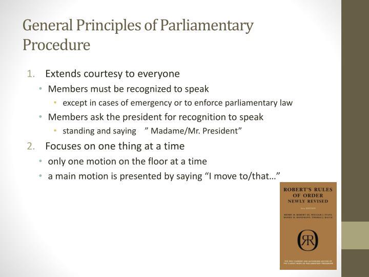 General Principles of Parliamentary Procedure