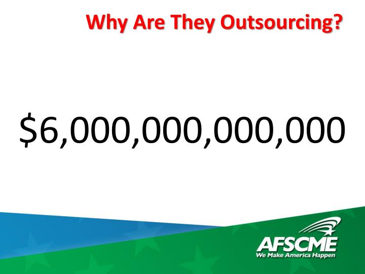 Why Are They Outsourcing?