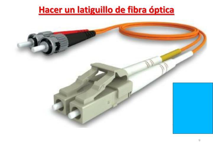 Hacer un latiguillo de fibra óptica