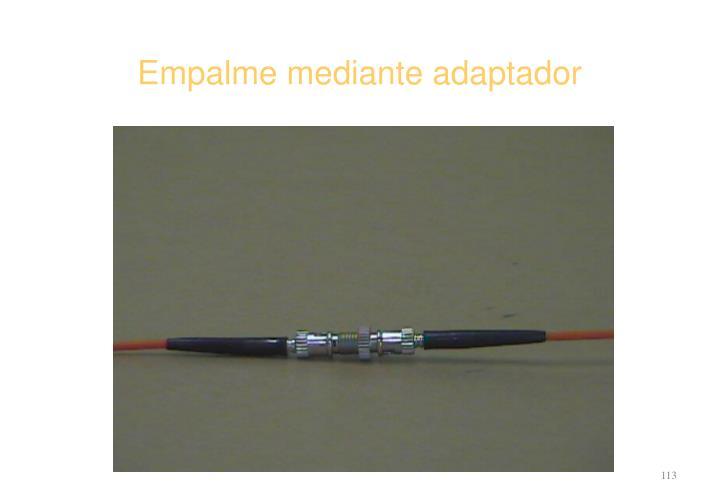 Empalme mediante adaptador