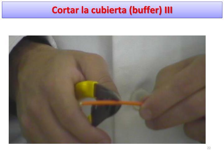 Cortar la cubierta (buffer) III
