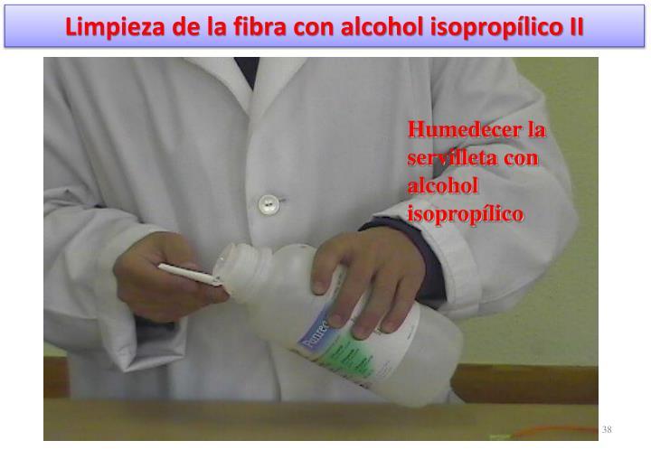 Limpieza de la fibra con alcohol isopropílico II