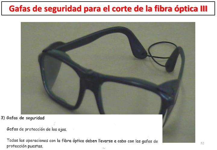 Gafas de seguridad para el corte de la fibra óptica III