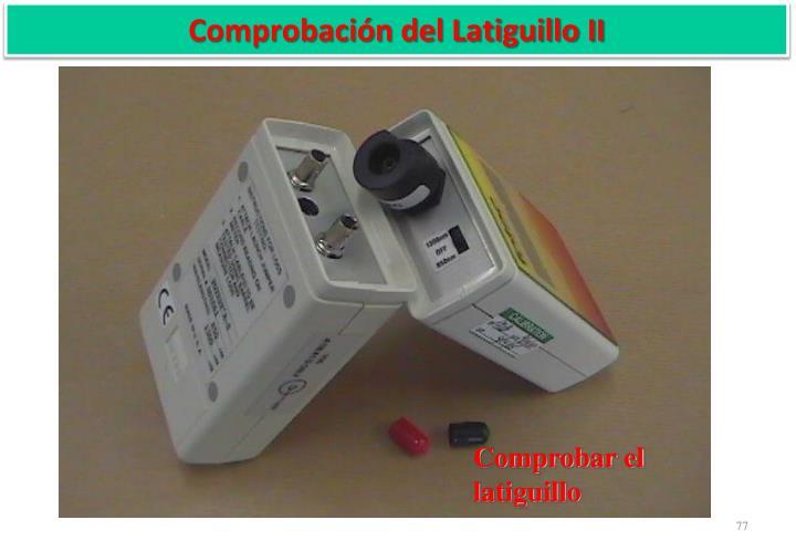 Comprobación del Latiguillo II