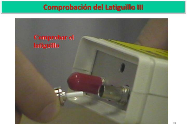 Comprobación del Latiguillo III