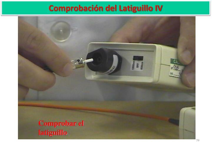 Comprobación del Latiguillo IV