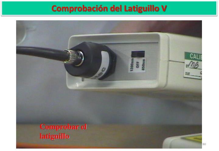 Comprobación del Latiguillo V