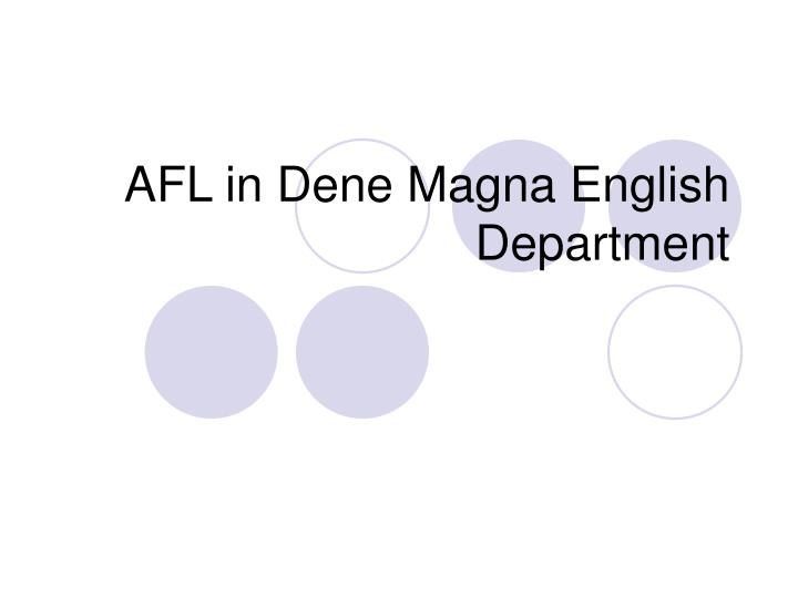 Afl in dene magna english department