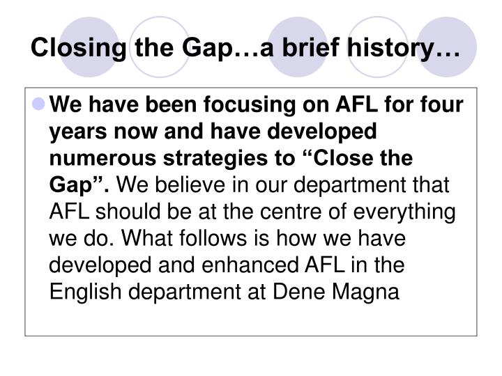 Closing the gap a brief history