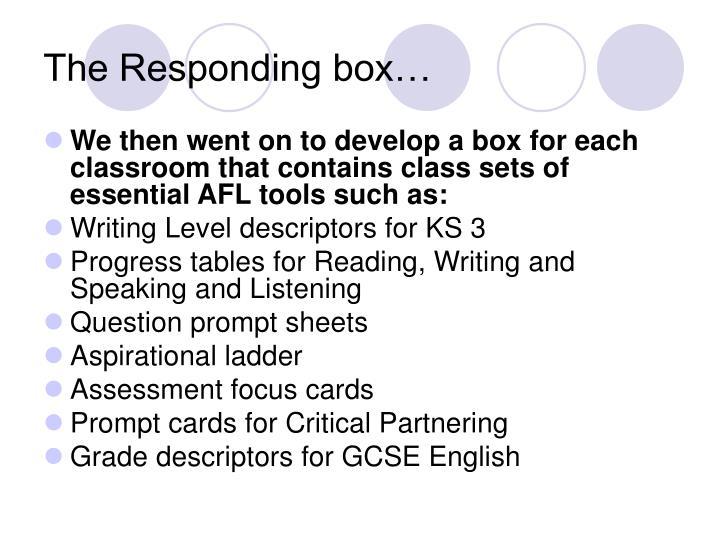 The Responding box…