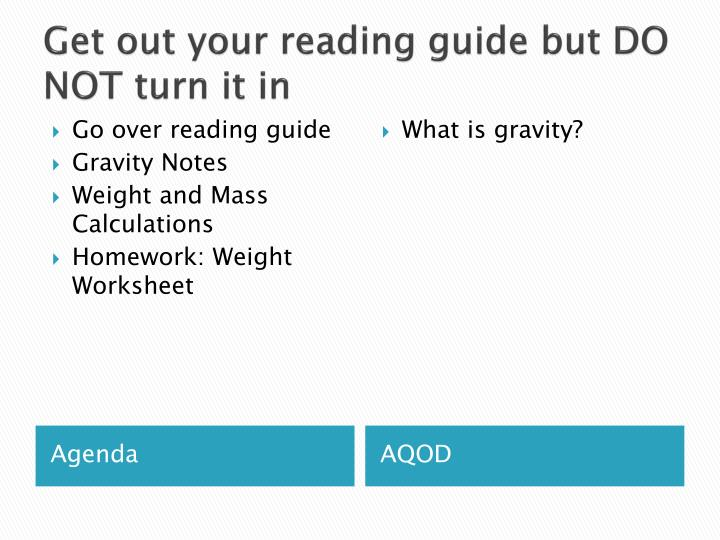 Get out your reading guide but do not turn it in