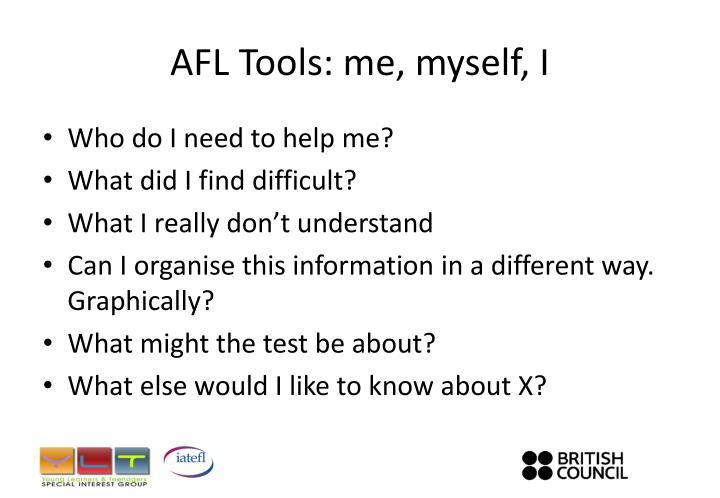 AFL Tools: me, myself, I
