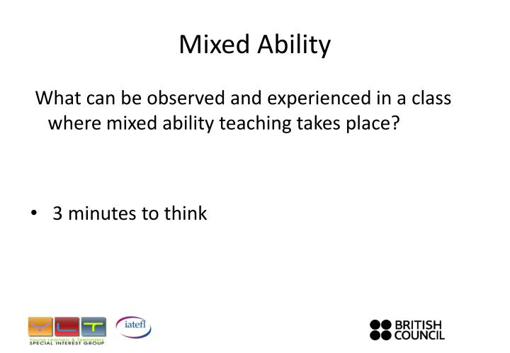 Mixed Ability