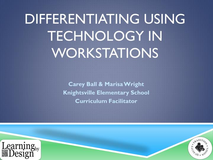 Differentiating using technology in workstations