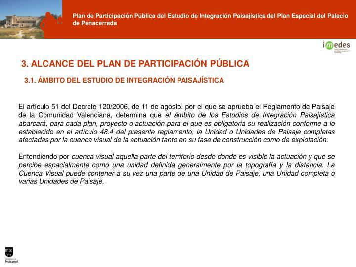 3. ALCANCE DEL PLAN DE PARTICIPACIÓN PÚBLICA