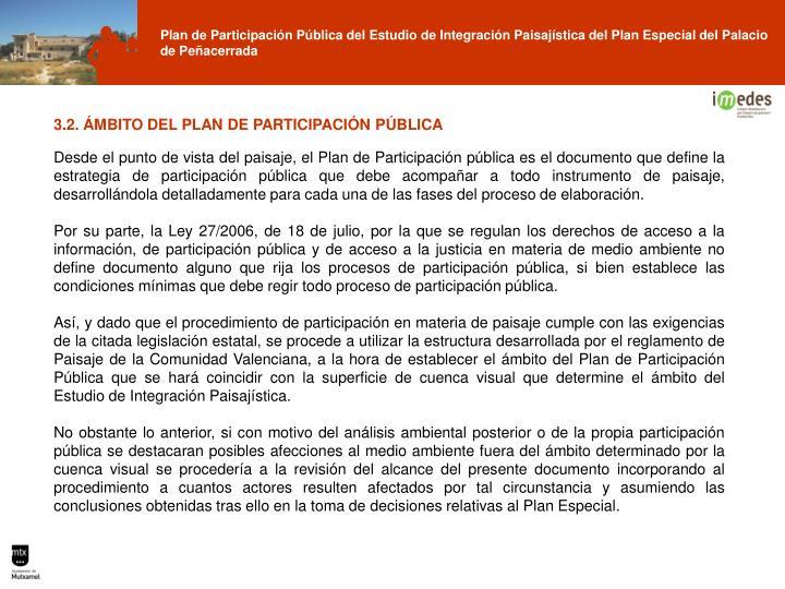 3.2. ÁMBITO DEL PLAN DE PARTICIPACIÓN PÚBLICA