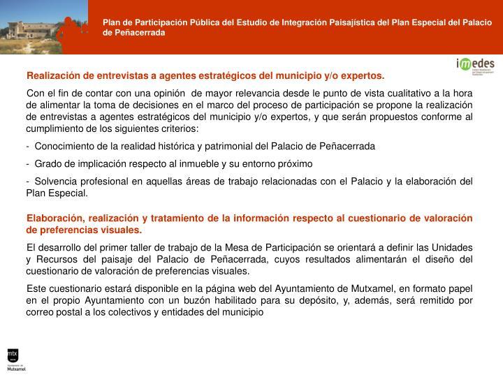 Realización de entrevistas a agentes estratégicos del municipio y/o expertos.