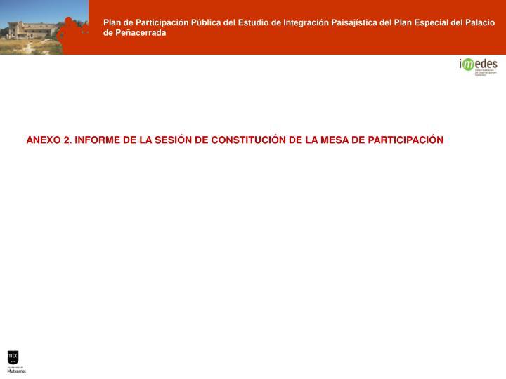 ANEXO 2. INFORME DE LA SESIÓN DE CONSTITUCIÓN DE LA MESA DE PARTICIPACIÓN