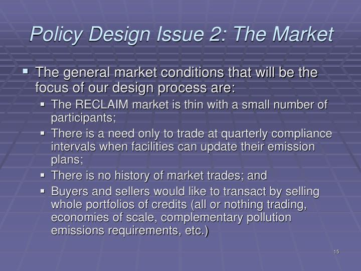 Policy Design Issue 2: The Market
