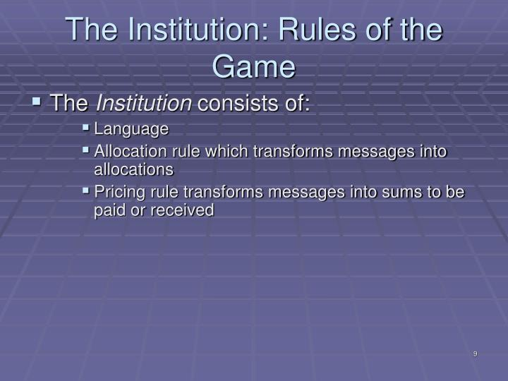 The Institution: Rules of the Game