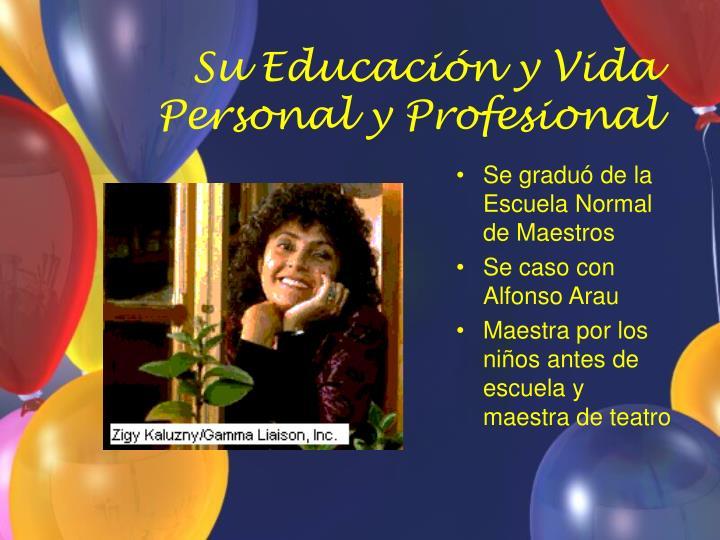Su Educación y Vida Personal y Profesional