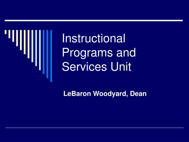 Instructional Programs and Services Unit
