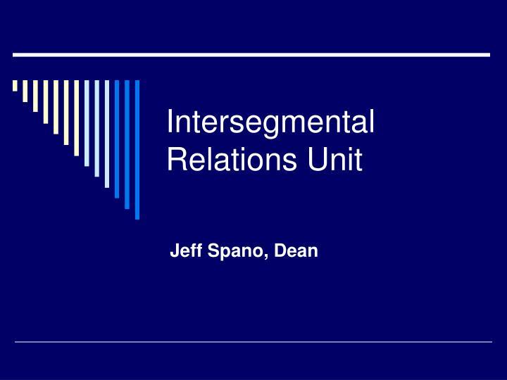 Intersegmental Relations Unit