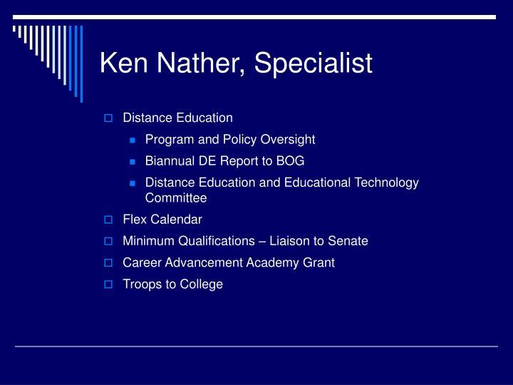 Ken Nather, Specialist