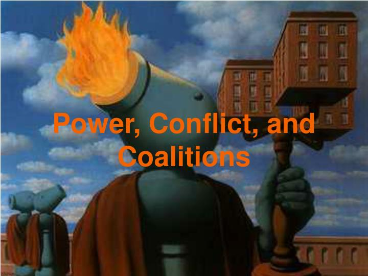 Power, Conflict, and Coalitions