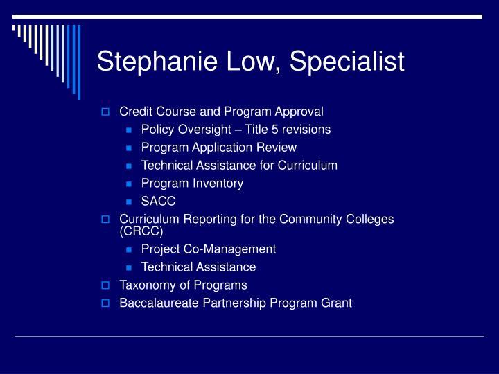 Stephanie Low, Specialist