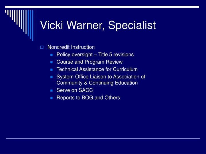 Vicki Warner, Specialist