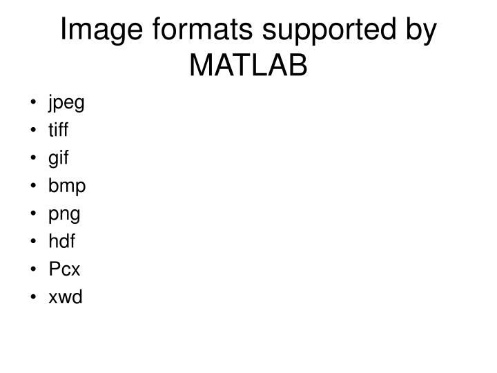 Image formats supported by MATLAB