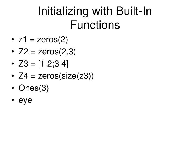 Initializing with Built-In Functions