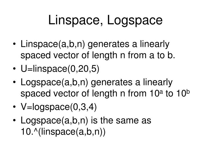 Linspace, Logspace