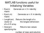 matlab functions useful for initializing variables1