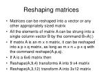 reshaping matrices