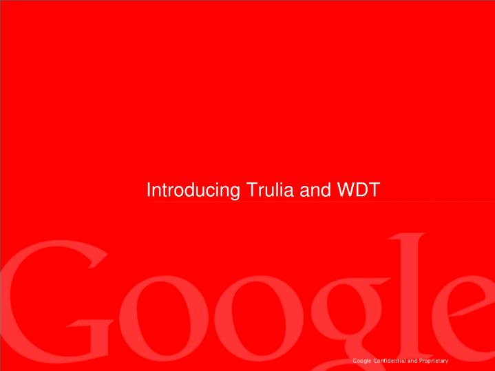 Introducing Trulia and WDT