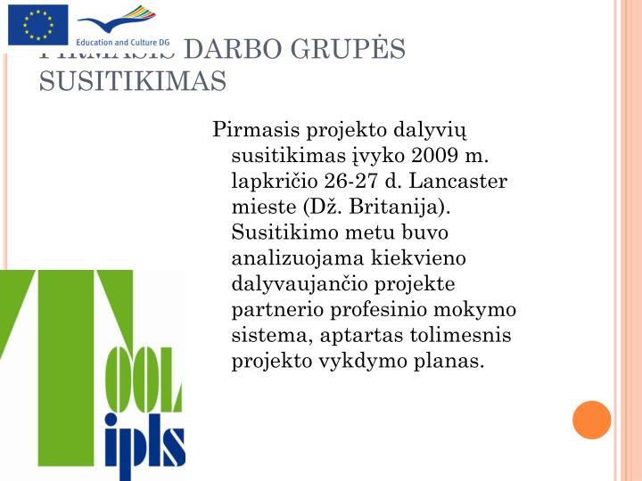 PIRMASIS DARBO GRUPĖS SUSITIKIMAS