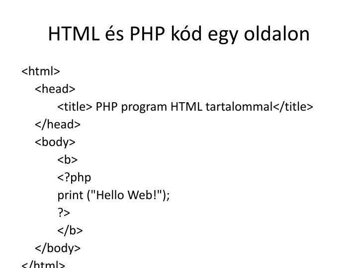 HTML és PHP kód egy oldalon