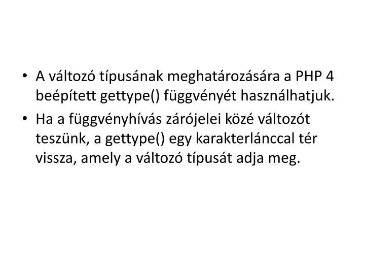 A változó típusának meghatározására a PHP 4 beépített