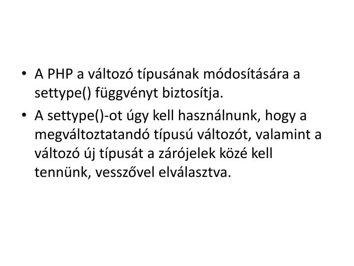 A PHP a változó típusának módosítására a