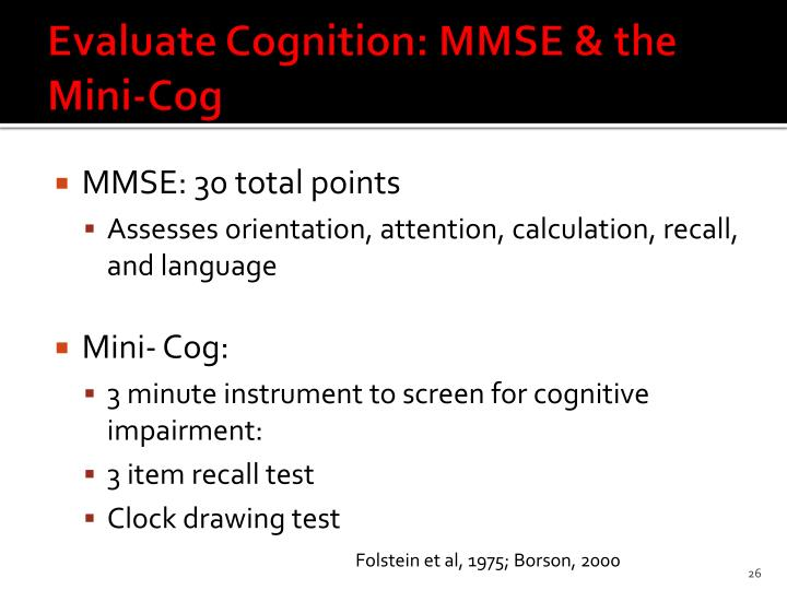 Evaluate Cognition: MMSE & the Mini-Cog