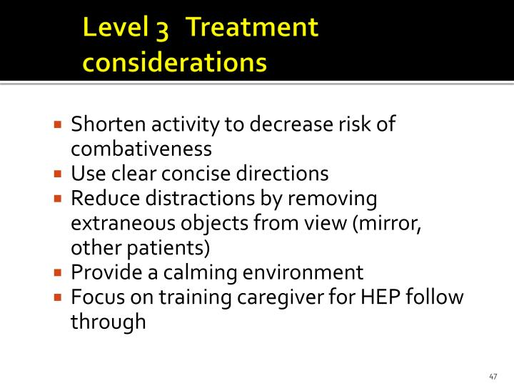 Level 3 Treatment considerations