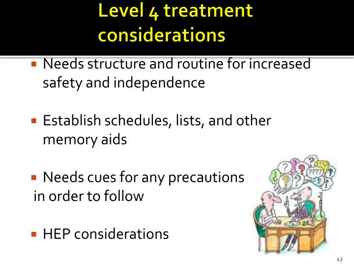 Level 4 treatment 				considerations