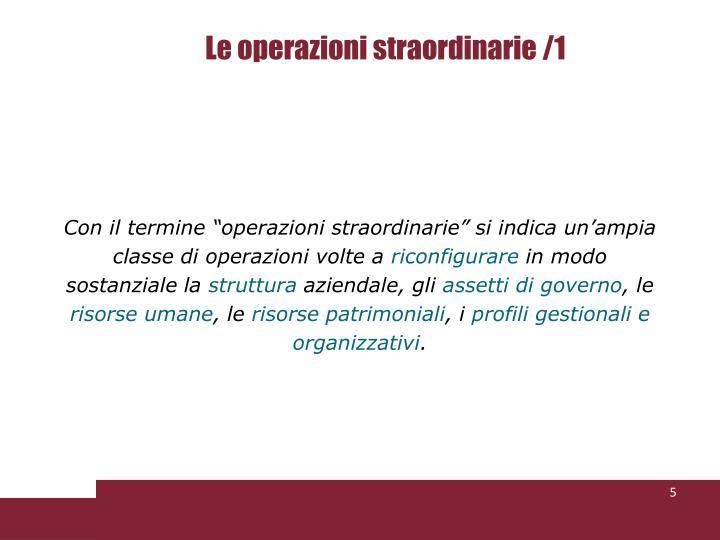 Le operazioni straordinarie /1