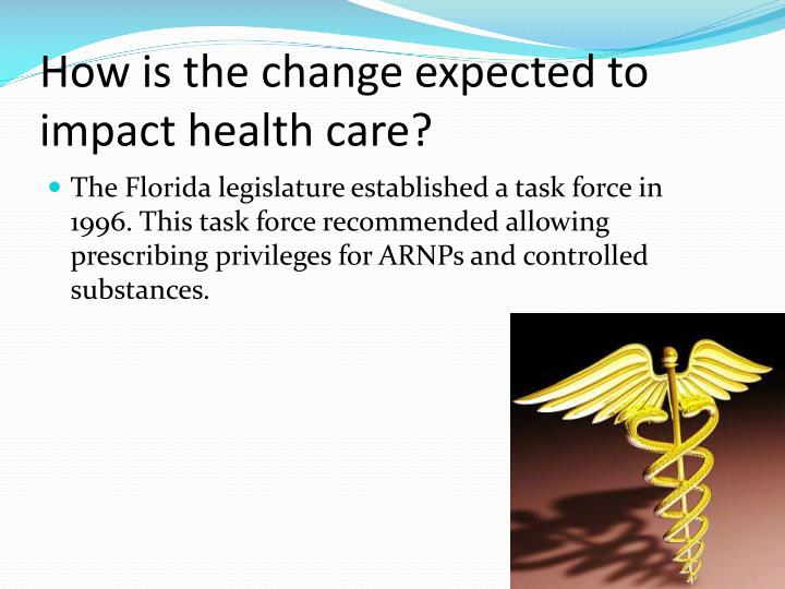 How is the change expected to impact health care?